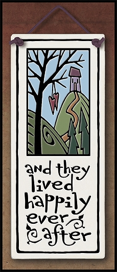 Flat Plaque 'And they lived happily ever after' by Michael Macone