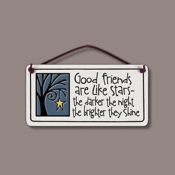 """Good friends are like stars"" plaque by Michael Macone - © Blue Pomegranate Gallery"
