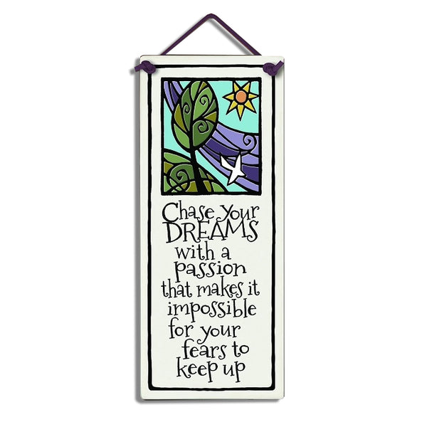 Flat Plaque 'Chase Your Dreams...' by Michael Macone - © Blue Pomegranate Gallery