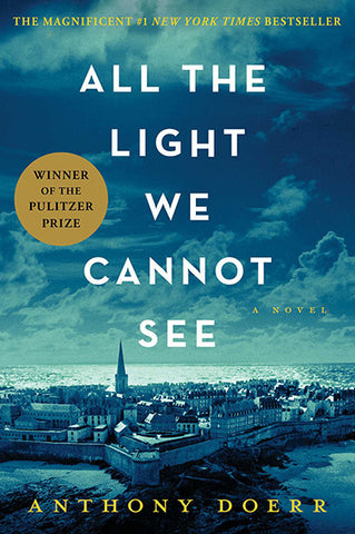All the Light We Cannot See / Anthony Doerr