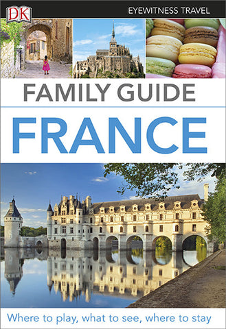 DK Eyewitness Travel Family Guide: France