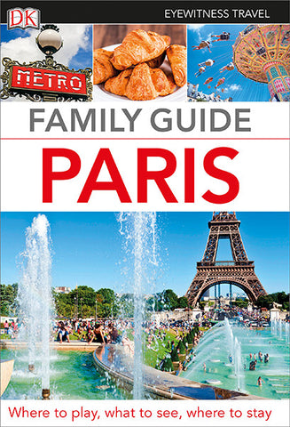 DK Eyewitness Travel Family Guide: Paris