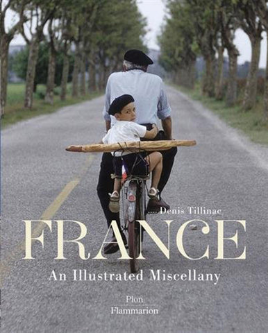 France: An Illustrated Miscellany / Denis Tillinac