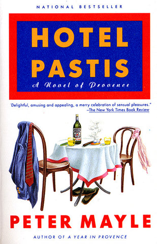 Hotel Pastis: A Novel of Provence / Peter Mayle