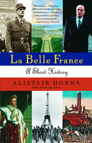 La Belle France: A Short History / Alistair Horne