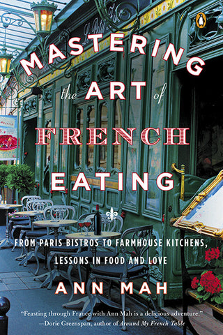 Mastering the Art of French Eating / Ann Mah