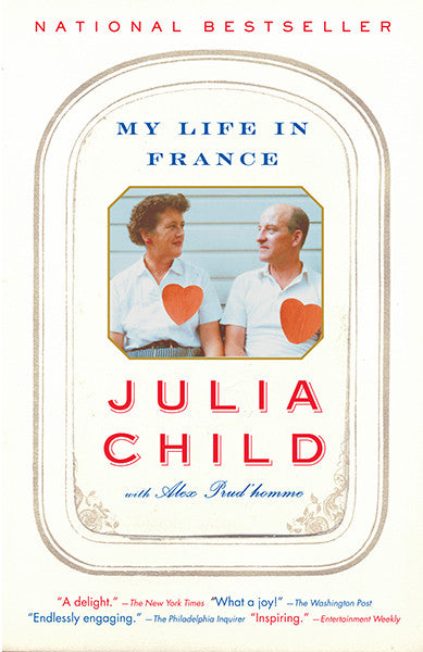My Life in France / Julia Child with Alex Prud'homme