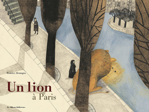 Un lion a Paris / Beatrice Alemagna