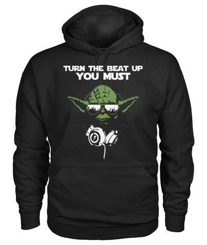 Turn the Beat Up You Must Hoodie