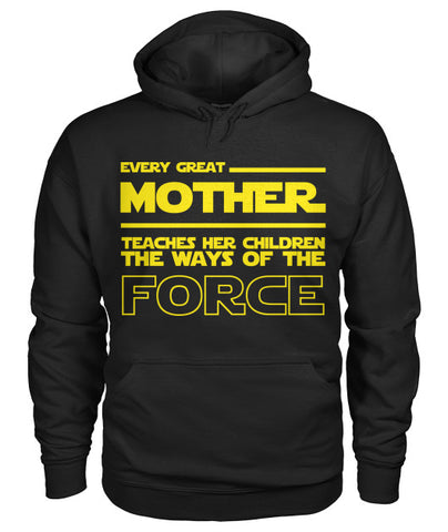 Every Great Mother Teaches The Force Hoodie