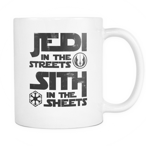Jedi in Streets, Sith in the Sheets Mug