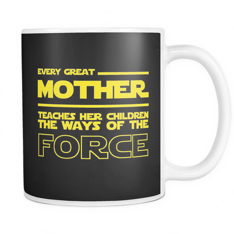 Every Great Mother Teaches The Force Mug