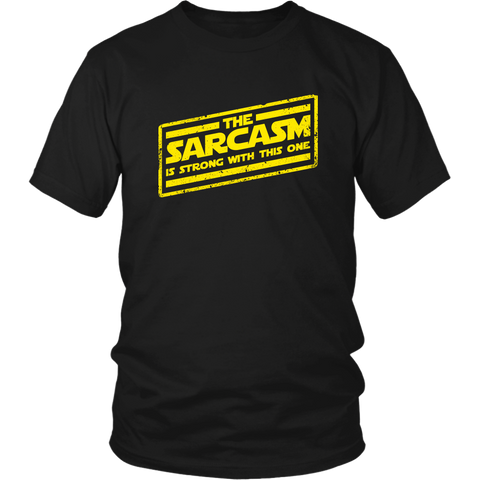 Sarcasm is Strong with This One T-Shirt