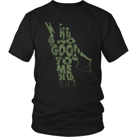 He's No Good To Me Dead T-Shirt