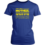 Every Great Mother Teaches The Force T-Shirt
