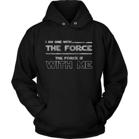 I Am One With the Force Hoodie & Long Sleeve