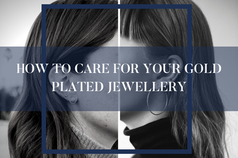 Caring for your gold plated jewellery