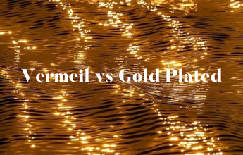 Vermeil vs Gold Plated