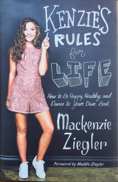 Kenzie Ziegler - KENZIE'S RULES for LIFE