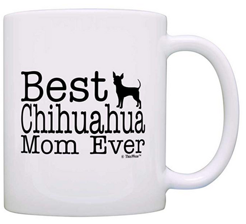 Best Chihuahua Mom Ever Mug