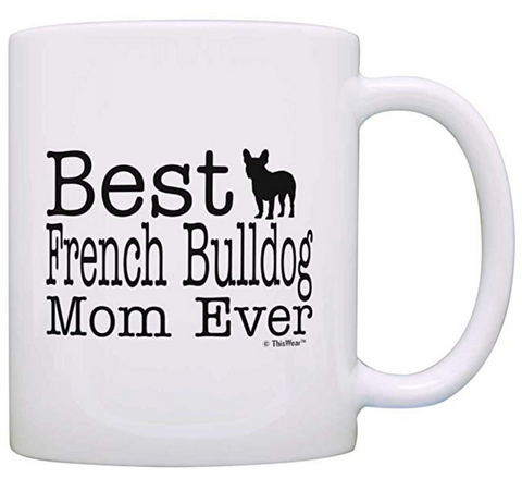 Mug Best French Bulldog Mom Ever