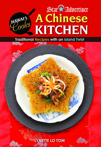 Hawaii Cooks: A Chinese Kitchen, Traditional Recipes with an Island Twist