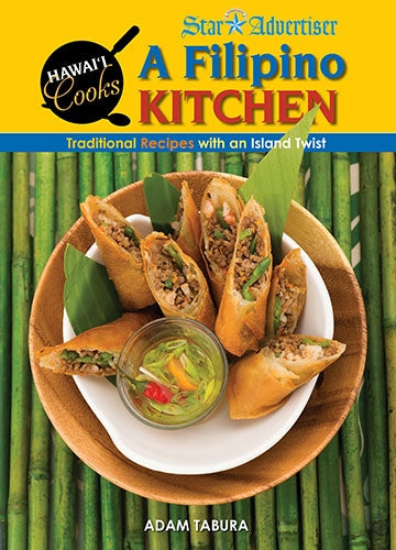 A Filipino Kitchen, Traditional Recipes with an Island Twist (Hawaii Cooks)