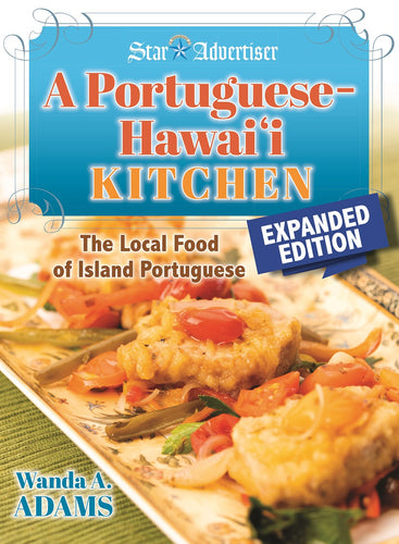 Hawaii Cooks: A Portuguese-Hawaii Kitchen