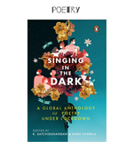 Singing in the Dark: A Global Anthology of Poetry under Lockdown