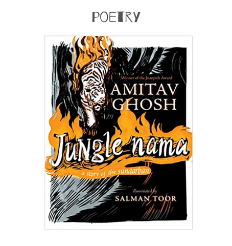 Jungle Nama: A Story of the Sundarban by Amitav Ghosh and Salman Toor