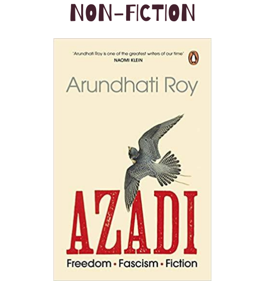 Azadi: Freedom. Fascism. Fiction - Arundhati Roy