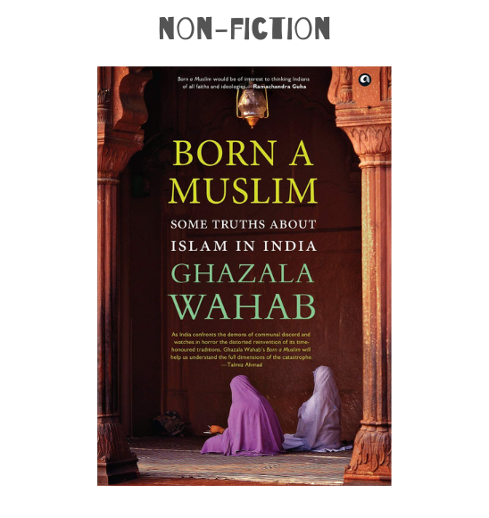 BORN A MUSLIM: Some Truths About Islam in India by Ghazala Wahab