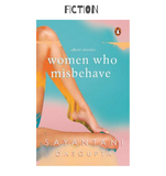 Women Who Misbehave by Sayantani Dasgupta