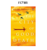 The City of Good Death - Priyanka Champaneri