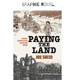 Paying the Land - Joe Sacco