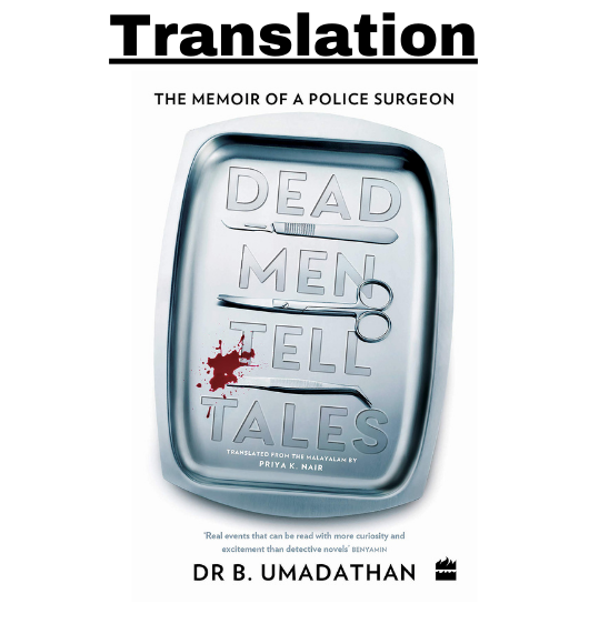 Dead Men Tell Tales: The Memoir of a Police Surgeon by  B. Umadathan