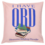 I Have ORD Cushion Cover
