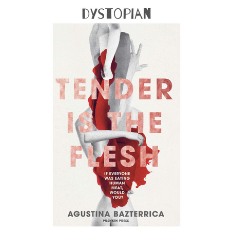 Tender is the Flesh - Augustina Bazterrica