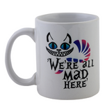Alice we are all mad here Mug