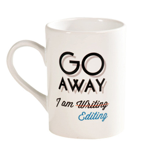 Go away, I am writing (editing) Mug