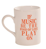 Shakespeare If music be the food of love play on Mug