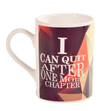 I can quit after one more chapter Mug