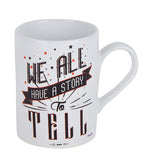 We all have a story to tell Mug