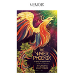 The Water Phoenix: A memoir  of childhood abuse, healing and forgiveness