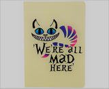 We are all Mad here Notebook A5 size