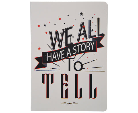 We all have a story to tell Notebook  A5 size