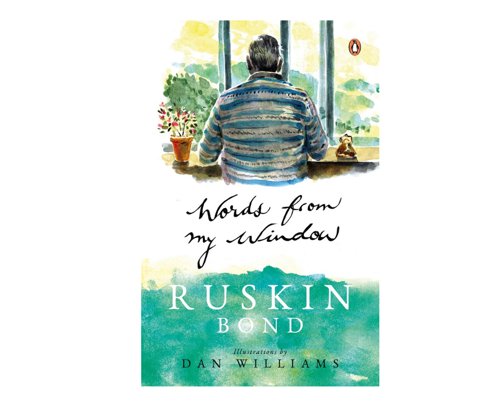 Words From My Window: A Ruskin Bond Journal