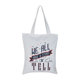 We All Have a Story to Tell Tote bag