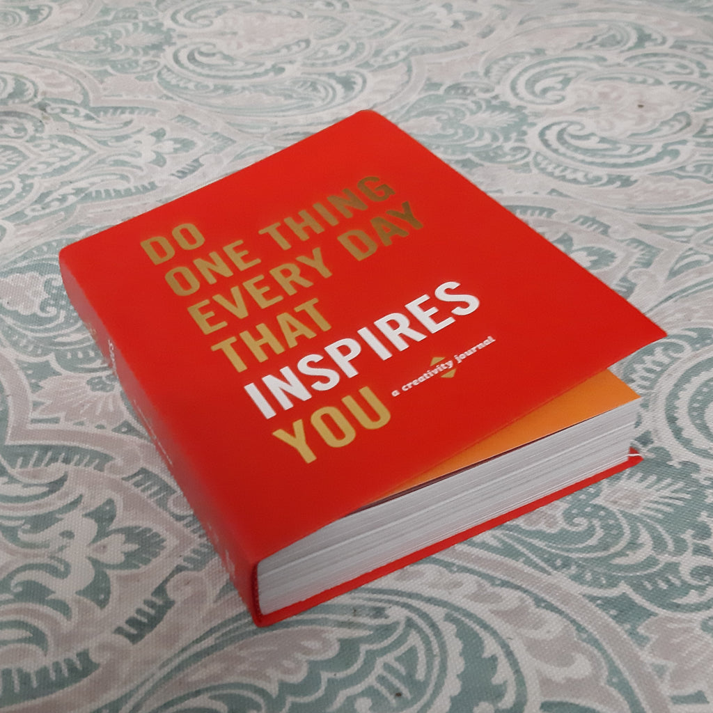 Do One Thing Every Day That Inspires You Journal