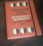 We Should All Be Feminists: The Desk Diary 2021 by Chimamande Ngozi Adichie